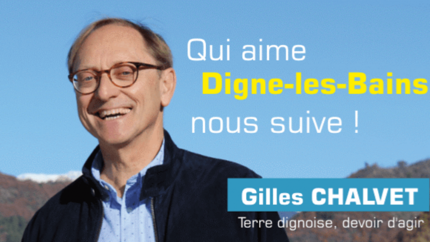 Alpes de Haute-Provence : Gilles Chalvet dépose un recours pour faire invalider les élections à Digne-le -Bains.