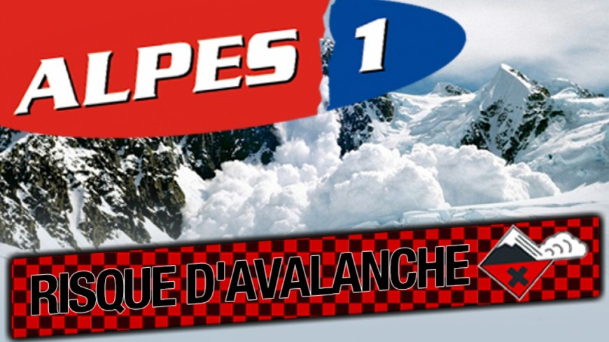 Alpes du Sud : risques importants d'avalanches