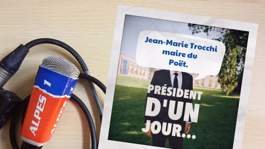Hautes-Alpes : président d'un jour, le maire du Poët, Jean-Marie Trocchi