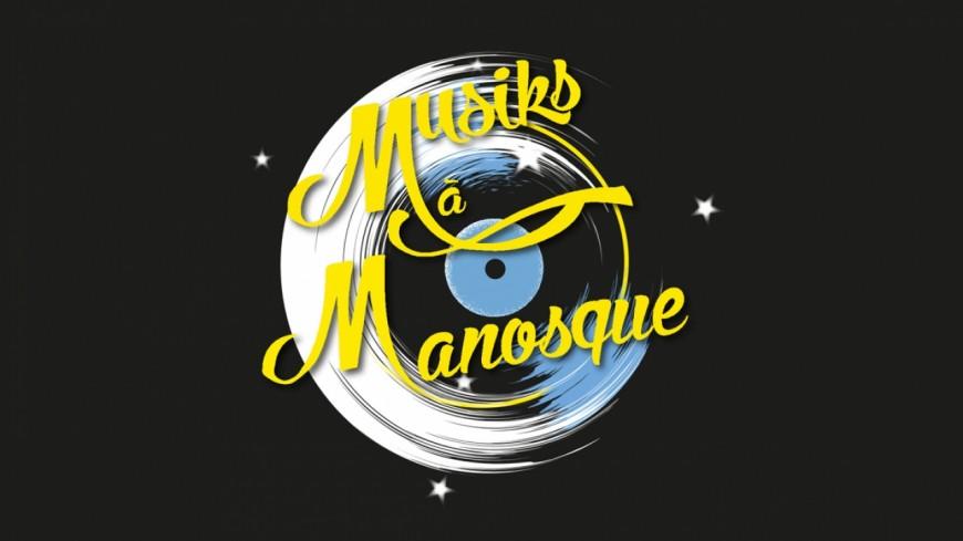 Alpes de Haute-Provence : Musiks à Manosque 2018 dévoile son affiche