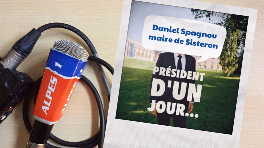 Alpes de Haute-Provence : président d'un jour, le maire de Sisteron, Daniel Spagnou