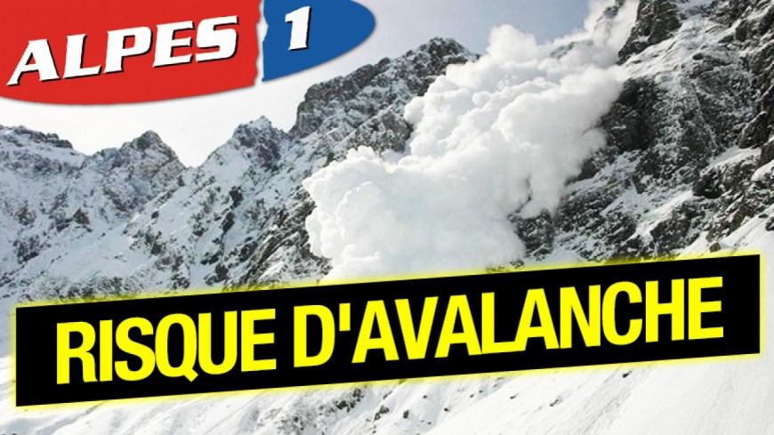 Alpes du Sud : le risque remonte à 2.700 mètres