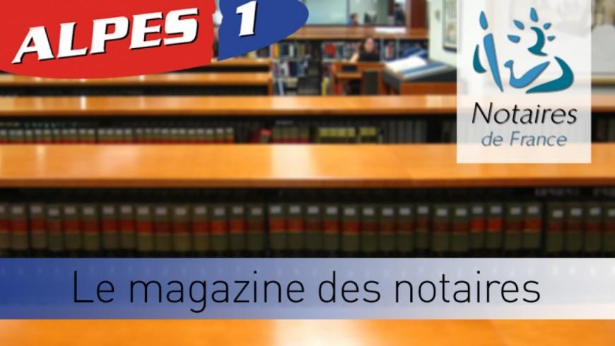 Le Magazine des Notaires des Hautes-Alpes - jeudi 6 décembre 2018