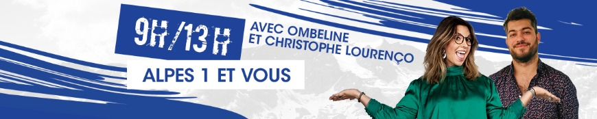 Alpes 1 et Vous avec Ombeline et Christophe Lourenço.