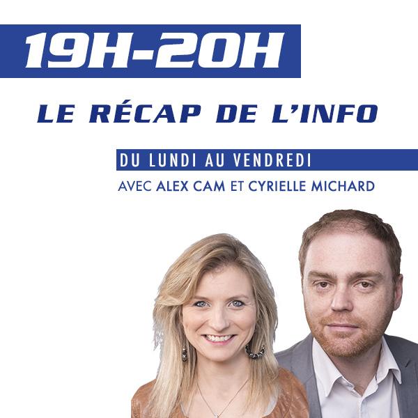 Le Récap de l'Info avec Alex Cam et Cyrielle Michard